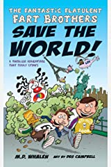 The Fantastic Flatulent Fart Brothers Save the World!: A Comedy Thriller Adventure that Truly Stinks; US edition Kindle Edition