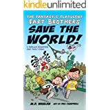 The Fantastic Flatulent Fart Brothers Save the World!: A Comedy Thriller Adventure that Truly Stinks; US edition (The Fart Br