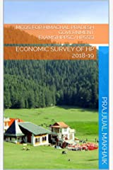MCQs FOR HIMACHAL PRADESH GOVERNMENT EXAMS(HPPSC/HPSSS): ECONOMIC SURVEY OF HP  2018-19 Kindle Edition