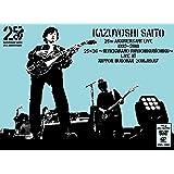 KAZUYOSHI SAITO 25th Anniversary Live 1993-2018 25<26 〜これからもヨロチクビーチク〜 Live at 日本武道館 2018.09.07 <Blu-ray> (初回限定盤)