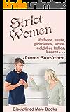 Strict Women: Mothers, aunts, girlfriends, wives, neighbor ladies, bosses ...