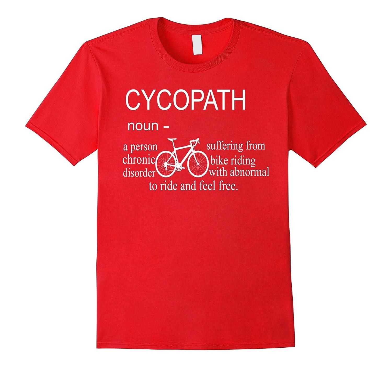 Cycopath shirt funny bicycle cyclist t-shirt humor-TJ