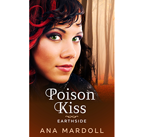 Amazon Com Poison Kiss Earthside Book 1 Ebook Mardoll Ana Kindle Store