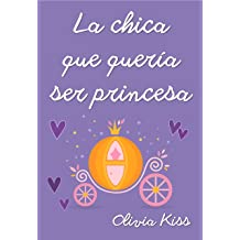 La chica que quería ser princesa (Chicas Magazine nº 5) (Spanish Edition) Dec 17, 2017
