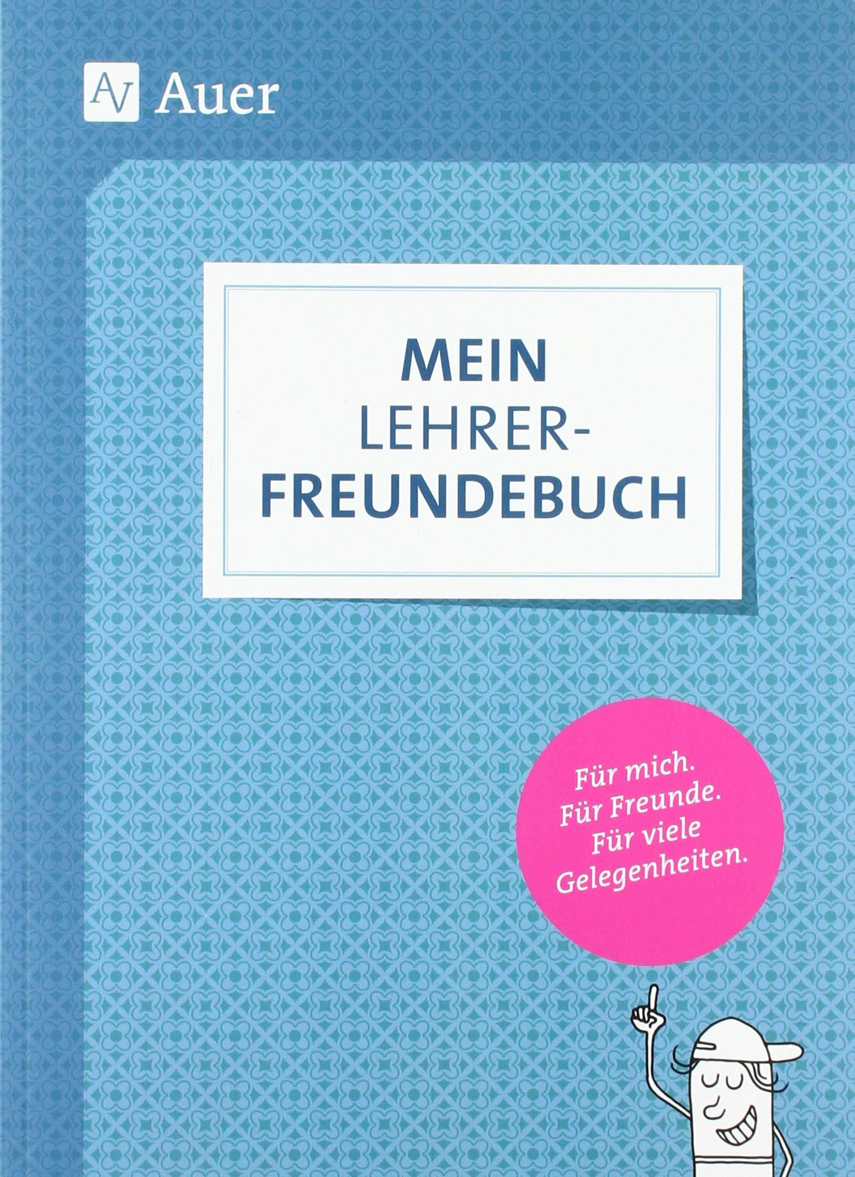 Mein Lehrerfreundebuch: Für mich. Für Freunde. Für viele
