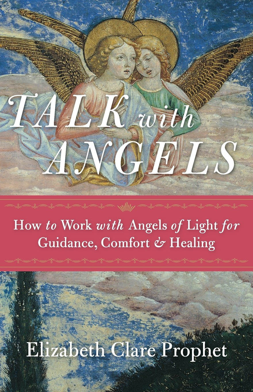 Talk with Angels: How to Work with Angels of Light for Guidance, Comfort and Healing PDF