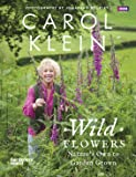 Wild Flowers: Nature's own to garden grown