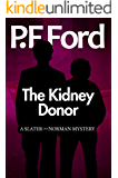 The Kidney Donor (Slater and Norman Mystery Series Book 8)