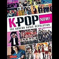 K-POP Now!: The Korean Music Revolution (English Edition)