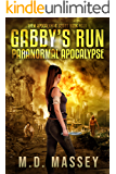 Gabby's Run: Paranormal Apocalypse (THEM Post-Apocalyptic Series Book 4)