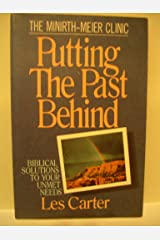 Putting the Past Behind: Biblical Solutions to Your Unmet Needs Paperback