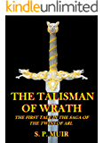 The Talisman of Wrath: The first tale in the saga of the twins of Arl