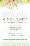 Beyond Mindfulness in Plain English: An Introductory guide to Deeper States of Meditation (English Edition)
