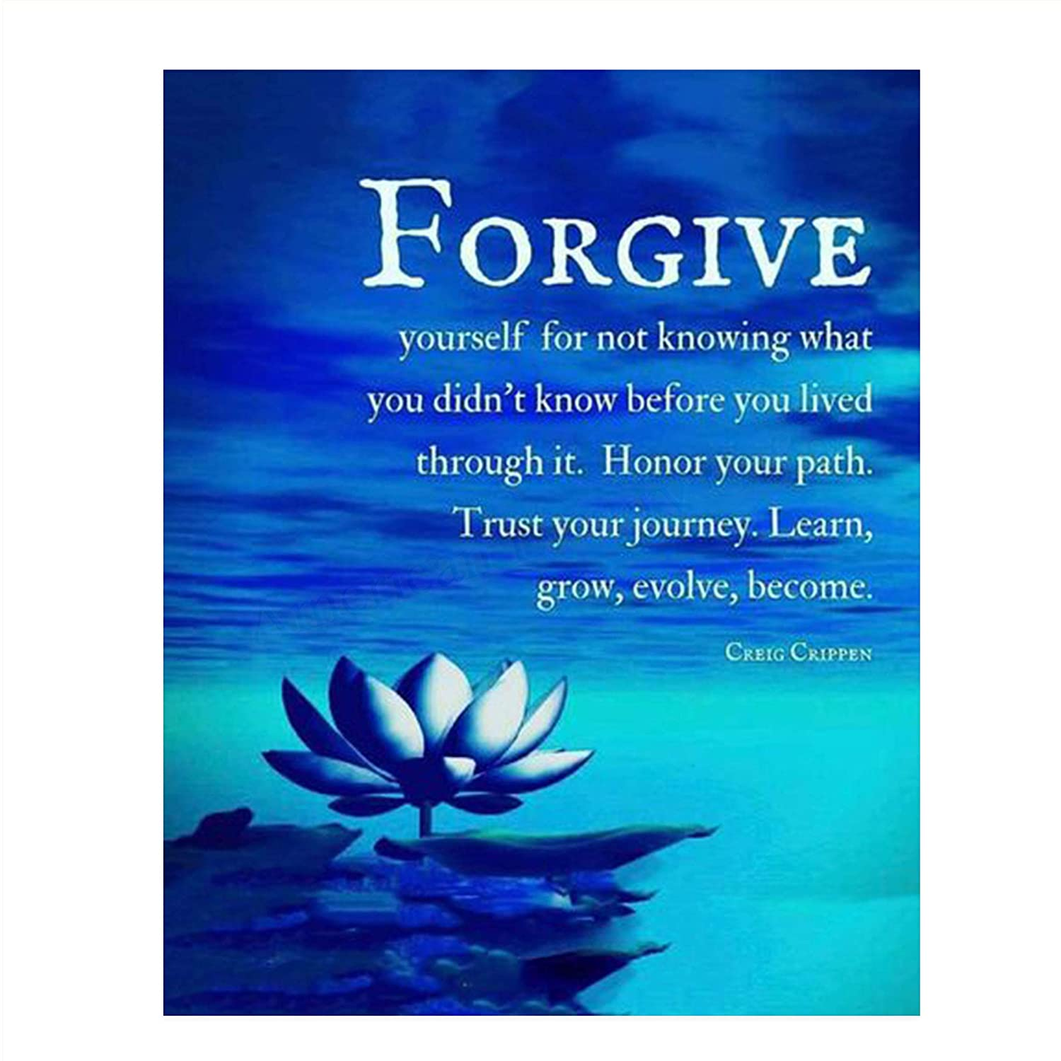 """Forgive Yourself- Learn, Grow & Become""- Creig Crippen Quotes Wall Art - 8 x 10"" Modern Art-Zen Print- Ready to Frame. Inspirational Home-Studio-Office Décor. Life Lesson to Honor & Trust Self!"