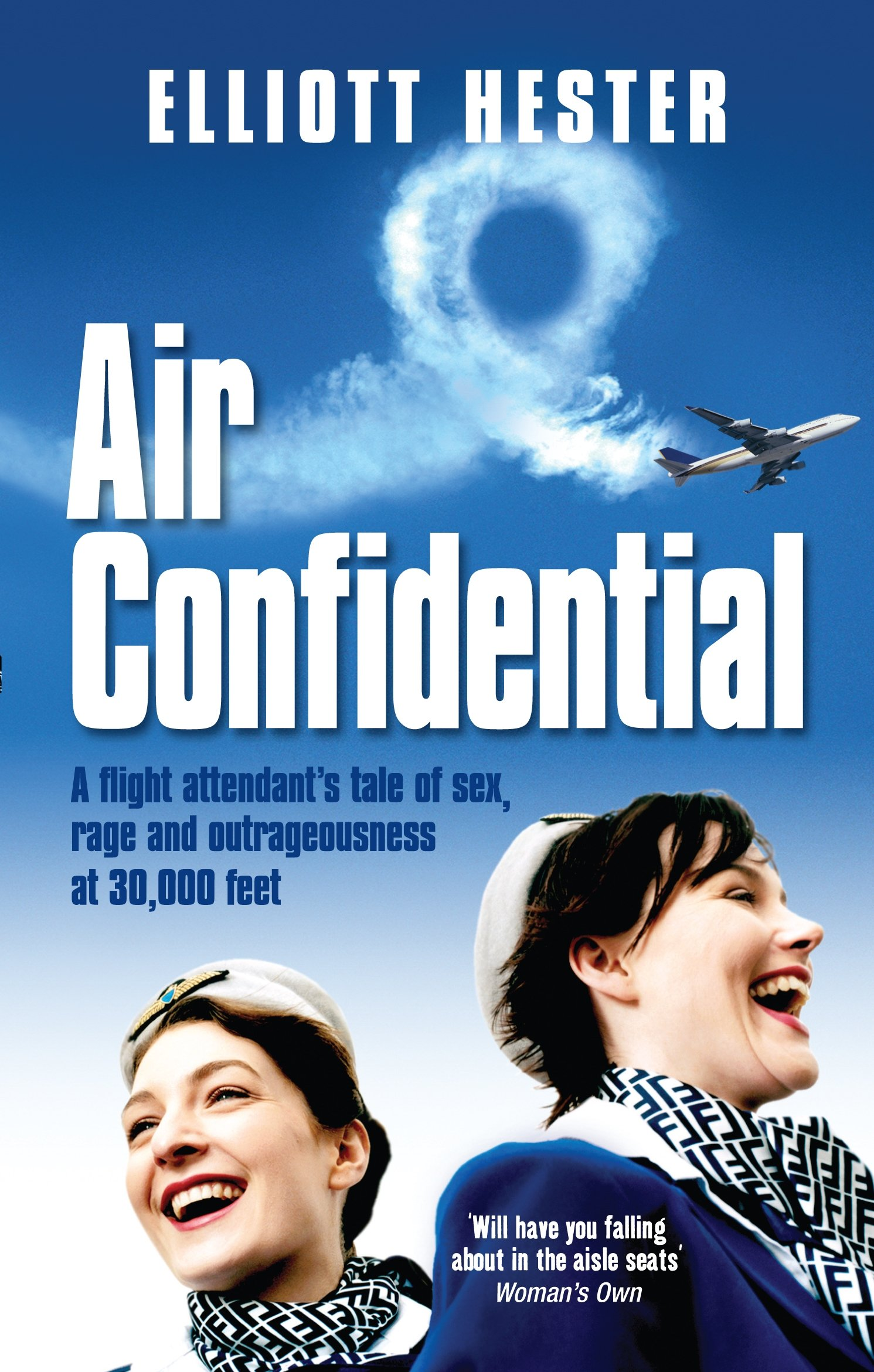 air-confidential-a-flight-attendant-s-tales-of-sex-rage-and-outrageousness-at-30-000-feet