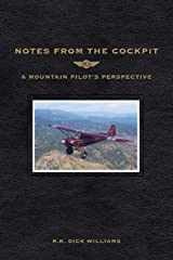 Notes From The Cockpit: A Mountain Pilot's Perspective Paperback