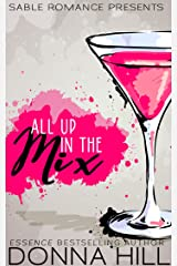 All Up In The Mix Kindle Edition