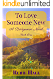 To Love Someone New (Bridgewood Book 1)