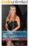 At Her Beck And Call - The Whole Story: Female Domination Boxed Set