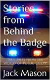 Stories from Behind the Badge: True Tales From