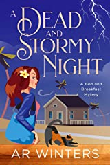 A Dead And Stormy Night: A Bed And Breakfast Cozy Mystery (Paradise Bed and Breakfast Mysteries Book 2) Kindle Edition