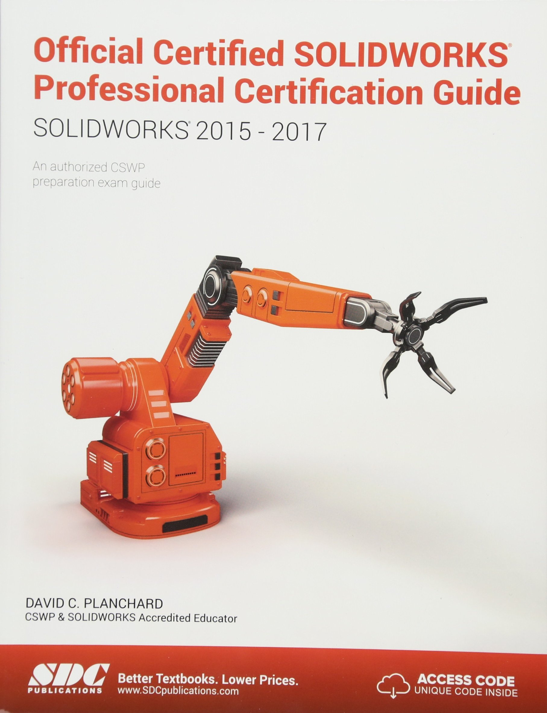 Official Certified SOLIDWORKS Professional (CSWP) Certification Guide: SOLIDWORKS 2015-2017