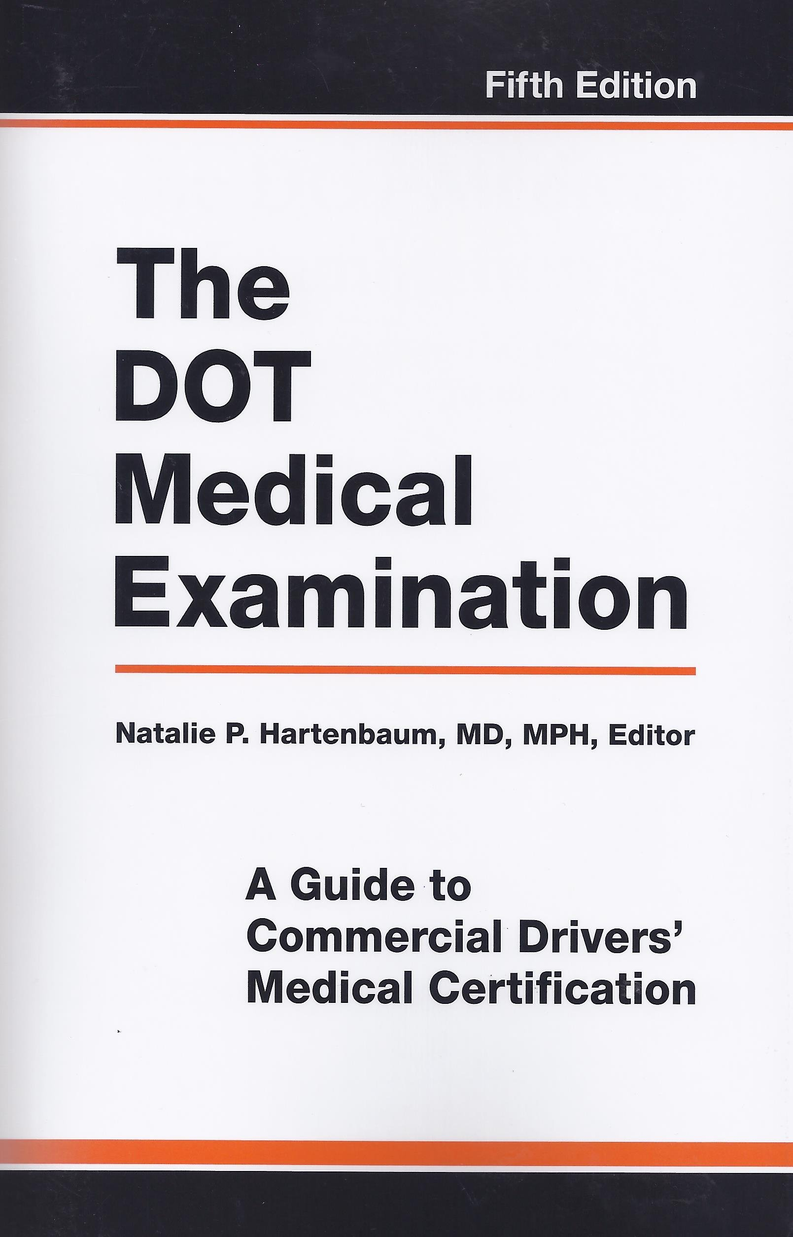 The dot medical examination a guide to commercial drivers the dot medical examination a guide to commercial drivers medical certification natalie p md hartenbaum 9781883595531 books amazon xflitez Choice Image