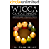 Wicca Candle Magic: A Beginner's Guide to Practicing Wiccan Candle Magic, with Simple Candle Spells (Wicca Books Book 3)