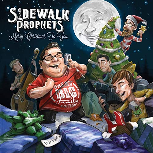 Sidewalk Prophets - Merry Christmas To You (Great Big Family Edition) (2019)