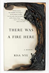 There Was A Fire Here: A Memoir Kindle Edition