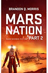 Mars Nation 2: Hard Science Fiction (Mars Trilogy) Kindle Edition