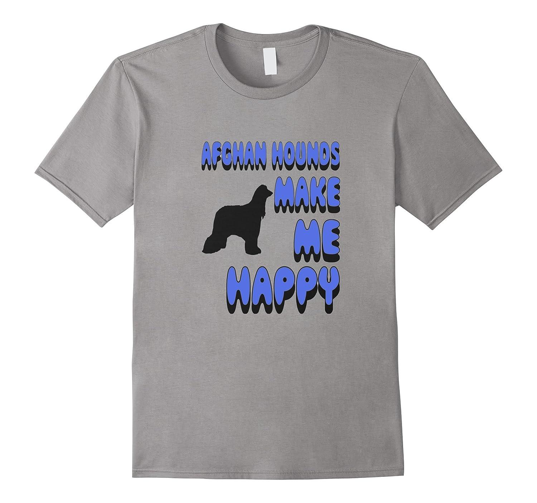 Afghan Hounds Make Me Happy Tee Shirt-Art