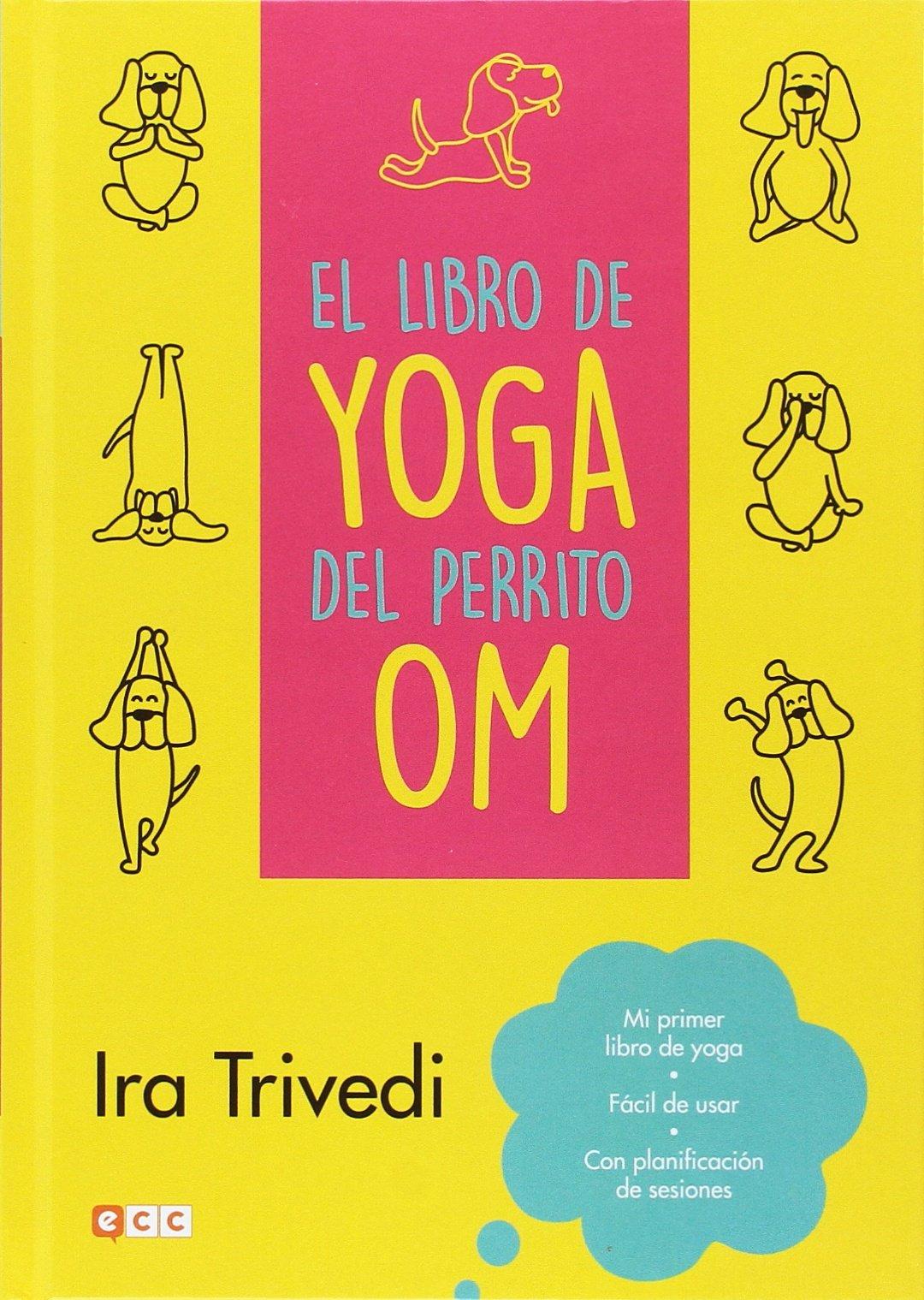 El libro de yoga del perrito Om: Amazon.es: Ira Trivedi ...