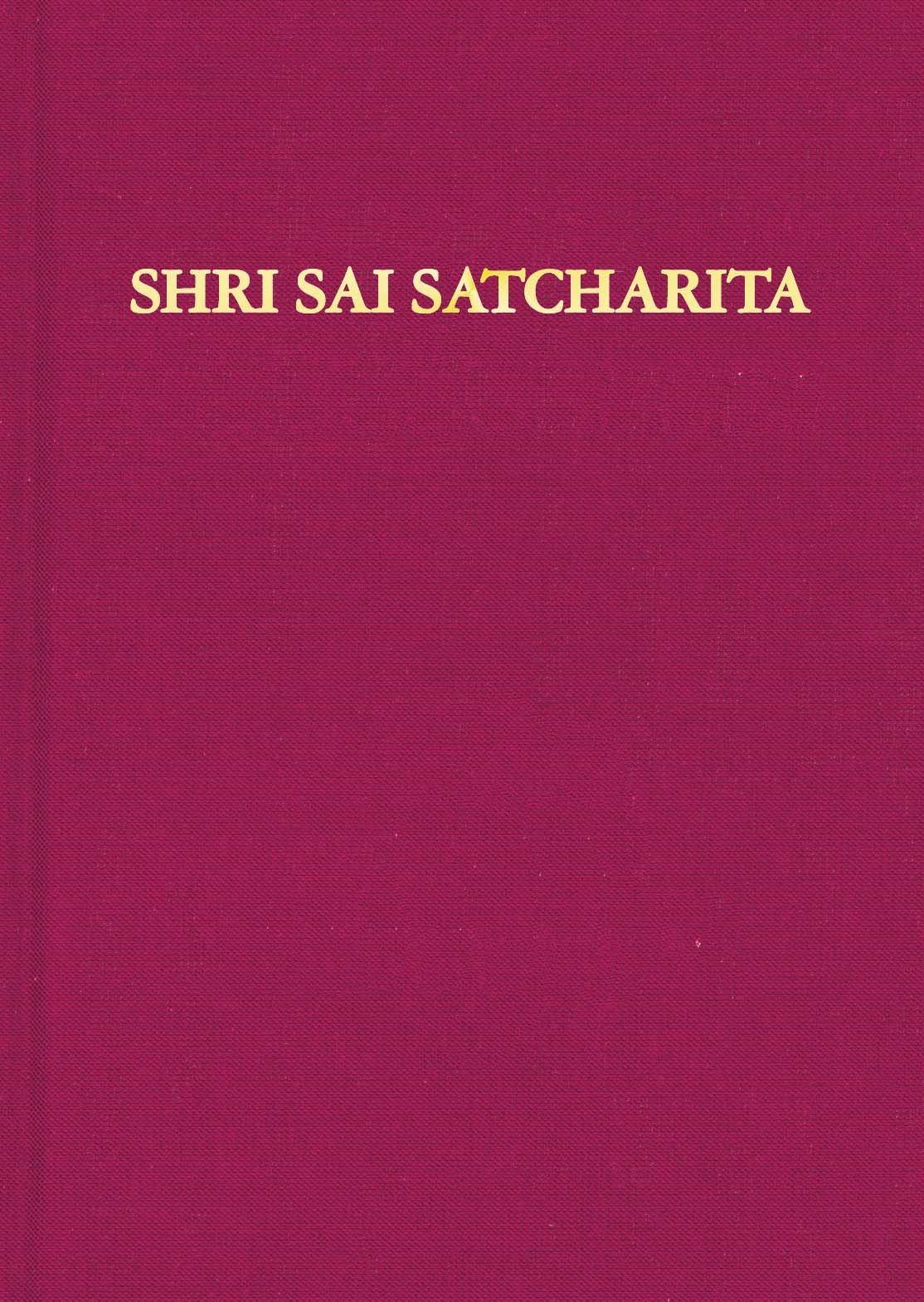 Shri Sai Satcharita: Leben und Lehren des Shri Sai Baba von Shirdi