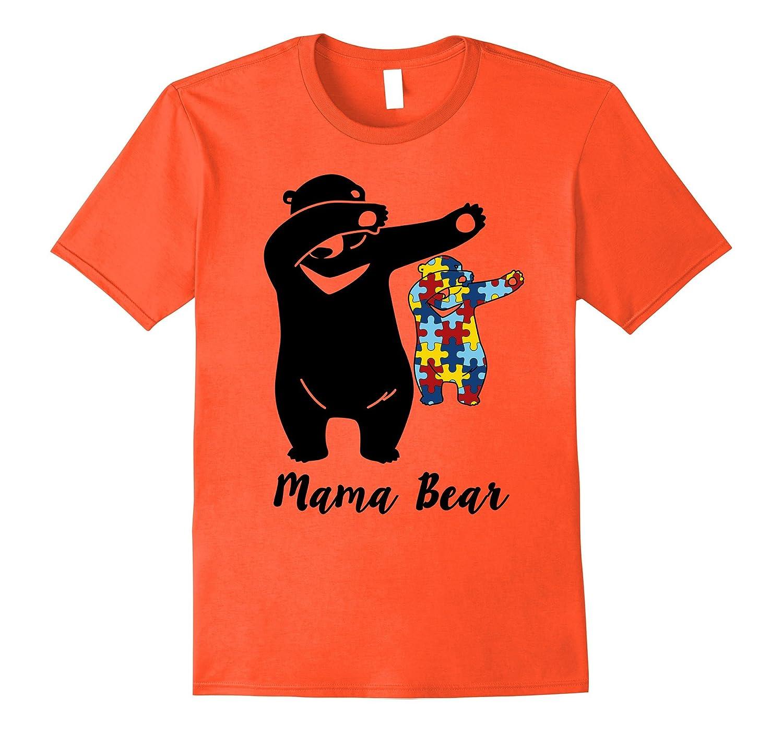 425eec71646 Dabbing Mama Bear Funny – Autism Awareness Mom Cool T-shirt – Teeae.com
