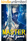 Master Of The Game (Gabria Online Book One)(LitRPG)