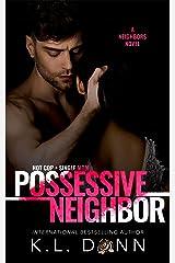 Possessive Neighbor (A Neighbors Novel Book 1) Kindle Edition