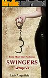 Swingers: Group Sex - Swinger Erotica, Erotic Short Story Anthology