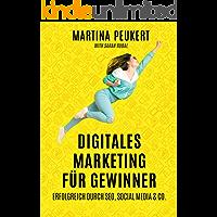 Digitales Marketing für Gewinner: Erfolgreich durch SEO, Social Media & Co.