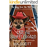 Late For Shuffleboard (The Way Over The Hill Gang Book 3)
