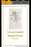 Princess Poodle's Magical Friends