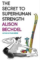 The Secret to Superhuman Strength Hardcover