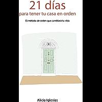 21 Días para tener tu casa en orden: El método de orden que cambiará tu vida (Spanish Edition)