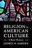 Religion and American Culture: A Brief History