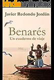 Benarés: Un cuaderno de viaje (Cuadernos de viaje nº 3) (Spanish Edition)