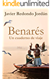 Benarés: Un cuaderno de viaje (Cuadernos de viaje nº 3)