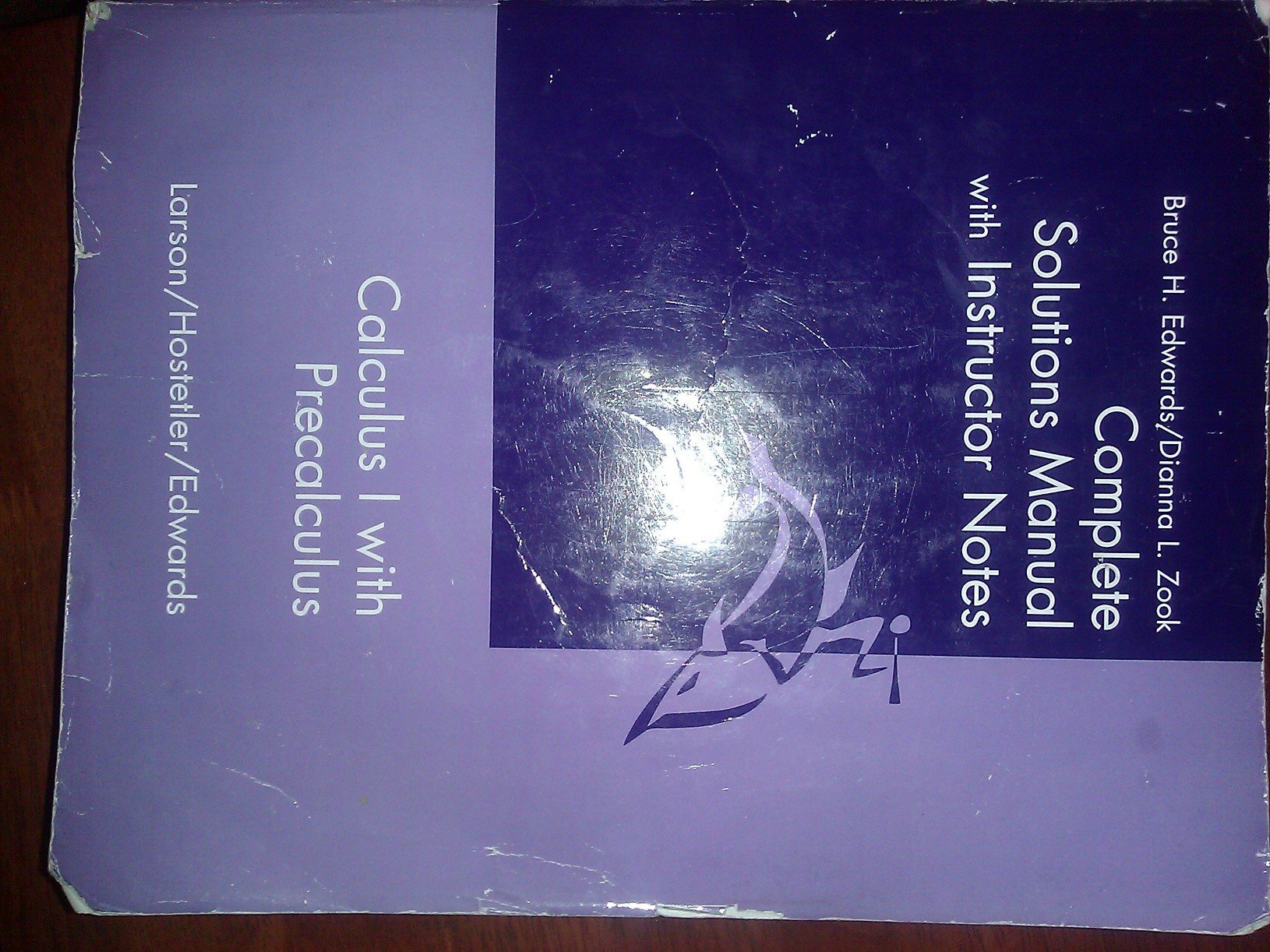 Complete Solutions Manual with Instructor Notes (Calculus 1 with  Precalculus): Bruce H. Edwards, Dianna L. Zook, Larson, Hostetler:  9780618087648: ...
