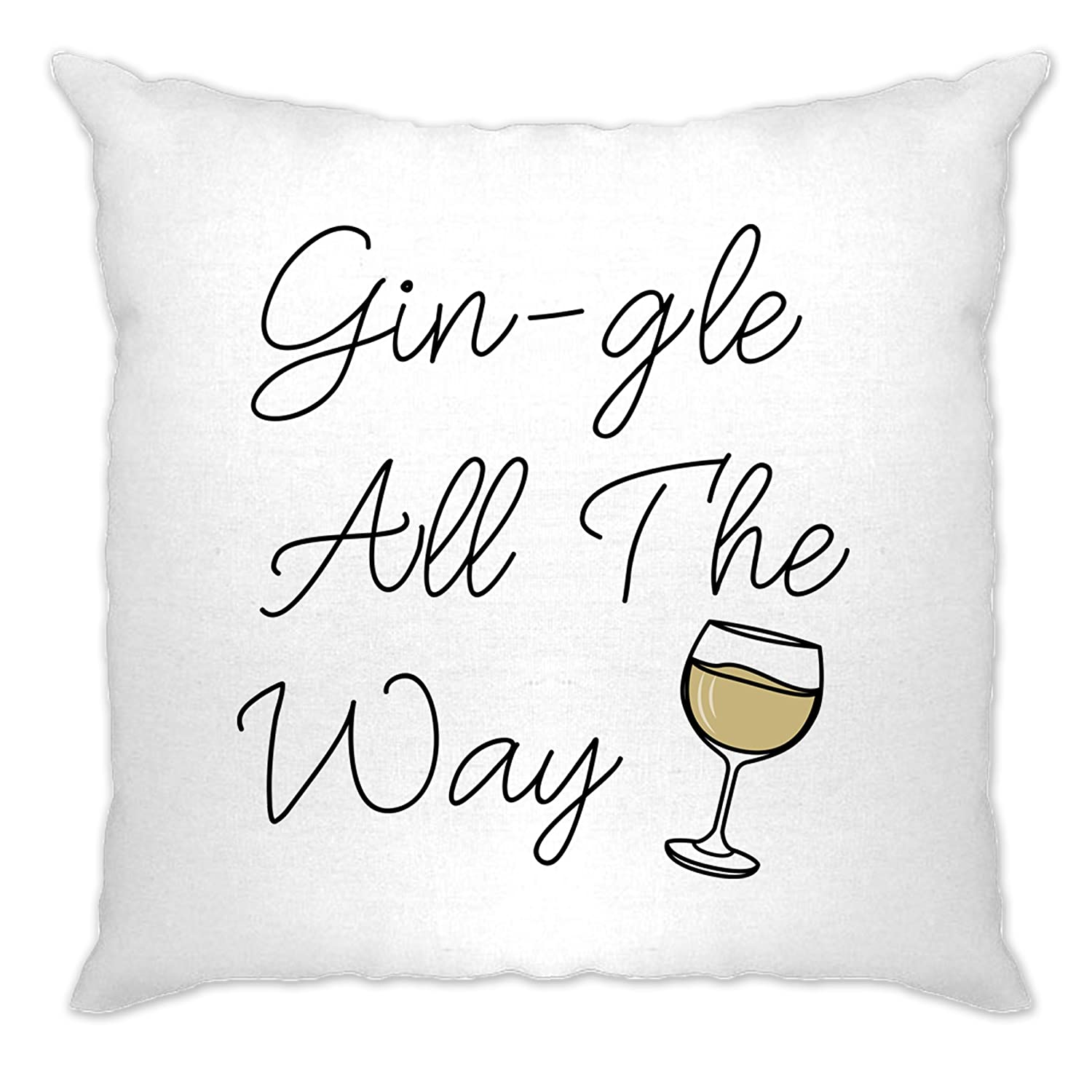 Christmas Cushion Cover Sofa Home Gin-gle All The Way Gin Drink Alcohol Santa Claus Sleigh Bells Drunk Drink Party Festive Cool Funny Gift Present Tim And Ted A-CC-02032-NAT
