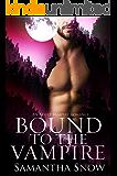 Bound To The Vampire: An Adult Vampire Romance
