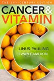 Cancer and Vitamin C: A Discussion of the Nature, Causes, Prevention, and Treatment of Cancer With Special Reference to the Value of Vitamin C, The 21st-Century Edition